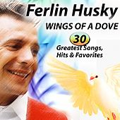 WINGS OF A DOVE 30 Songs, Greatest Hits & Favorites de Ferlin Husky