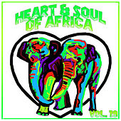 Heart and Soul of Africa Vol, 19 von Various Artists