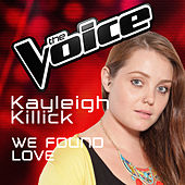We Found Love (The Voice Australia 2016 Performance) de Kayleigh Killick