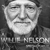 A Willie Nelson Special Playlist di Willie Nelson