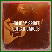 Holiday Spirit Guitar Carols by Various Artists