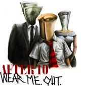 Wear. Me. Out. de After 10