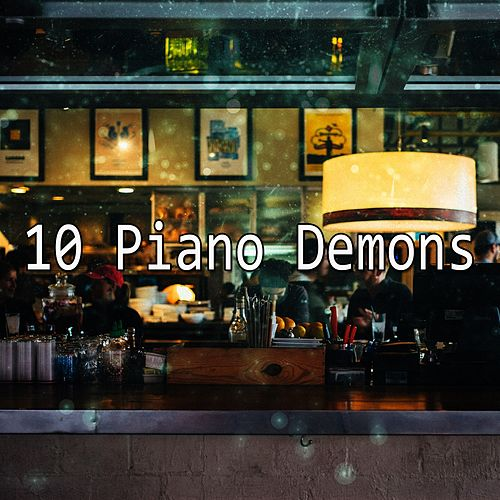 10 Piano Demons by Chillout Lounge
