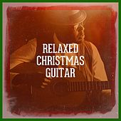 Relaxed Christmas Guitar by Various Artists