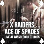 Ace Of Spades (Live at Wisseloord) by X Raiders