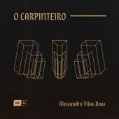 O Carpinteiro (Ao Vivo) von Alessandro Vilas Boas