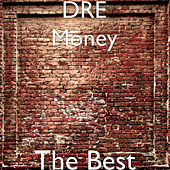 The Best by Dre Money
