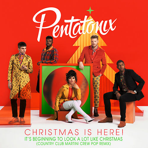 It's Beginning To Look A Lot Like Christmas (Country Club Martini Crew Pop Remix) von Pentatonix