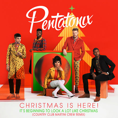 It's Beginning To Look A Lot Like Christmas (Country Club Martini Crew Remix) von Pentatonix