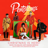 When You Believe (with Maren Morris) (Black Stereo Faith Underground Mix) by Pentatonix