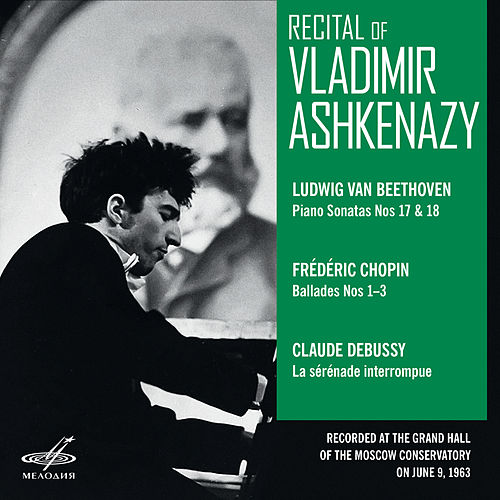 Recital of Vladimir Ashkenazy. Moscow, June 09, 1963 (Live) by Vladimir Ashkenazy