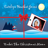 Under the Christmas Moon by Carolyn Heather Jones