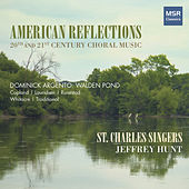 American Reflections - 20th and 21st Century Choral Music by St. Charles Singers
