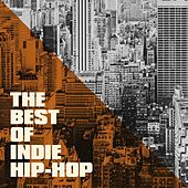 The Best of Indie Hip-Hop by Various Artists