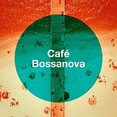 Café Bossanova by Various Artists
