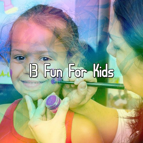 13 Fun For Kids de Canciones Para Niños