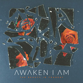 The Beauty in Tragedy by Awaken I Am