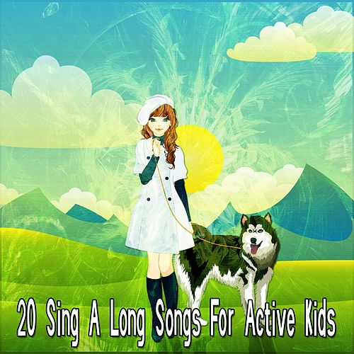 20 Sing A Long Songs For Active Kids de Canciones Infantiles