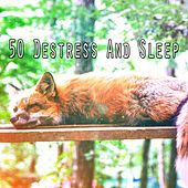 50 Destress And Sleep von Best Relaxing SPA Music