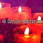 48 Outside Meditation von Lullabies for Deep Meditation