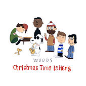 Christmas Time is Here by Woods