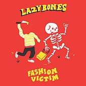 Fashion Victim by Lazy Bones