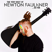 The Very Best of Newton Faulkner... So Far by Newton Faulkner