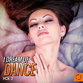I Dream of Dance, Vol. 2 by Various Artists