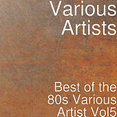 Best of the 80s: Various Artist, Vol. 5 by Various Artists