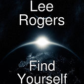 Find Yourself by Lee Rogers