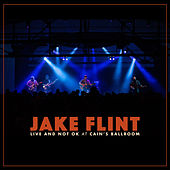 Live and Not OK at Cain's Ballroom (Live) by Jake Flint