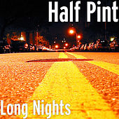 Long Nights by Half Pint