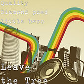 Leave the Tree by Quality Diamond
