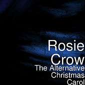 The Alternative Christmas Carol de Rosie Crow