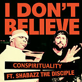 I Don't Believe von Conspirituality