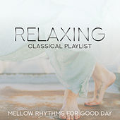 Relaxing Classical Playlist: Mellow Rhythms for Good Day de Various Artists