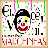 Ei, Você Aí! As Mais Belas Marchinhas von Various Artists