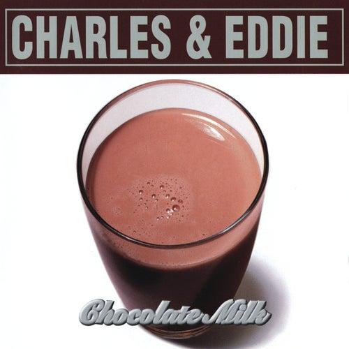 Chocolate Milk by Charles & Eddie
