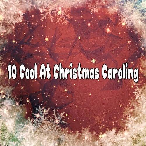 10 Cool At Christmas Caroling by Christmas