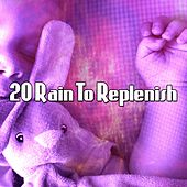 20 Rain To Replenish by Thunderstorms