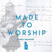 Made to Worship de Casey Kearney