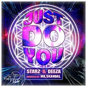 Just Do You by Starz