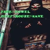 Deep House Rave de Prof. Pawel