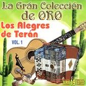 La Gran Coleccion de Oro, Vol. 1 by Los Alegres de Teran