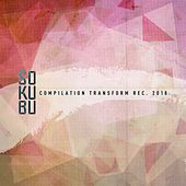 Sokubu Compilation Transform Recordings 2018 von Various Artists