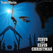 Jesus and Elvis Christmas by Trade Martin