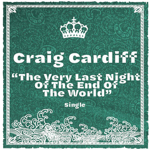 The Very Last Night of the End of the World von Craig Cardiff