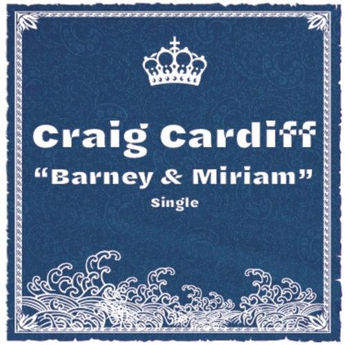 Barney & Miriam von Craig Cardiff