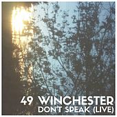 Don't Speak (Live) by 49 Winchester