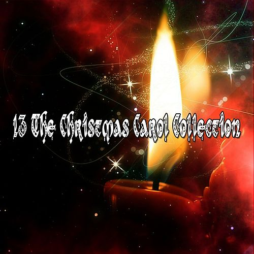 13 The Christmas Carol Collection von Christmas Hits
